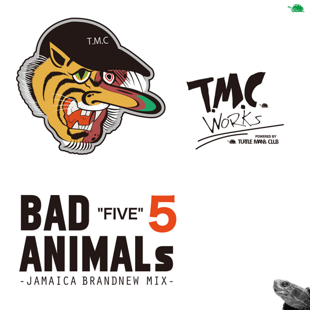 5月1日発売 T.M.C WORKS(TURTLE MAN's CLUB) / BAD ANIMALS 5 -JAMAICA BRAND NEW MIX-