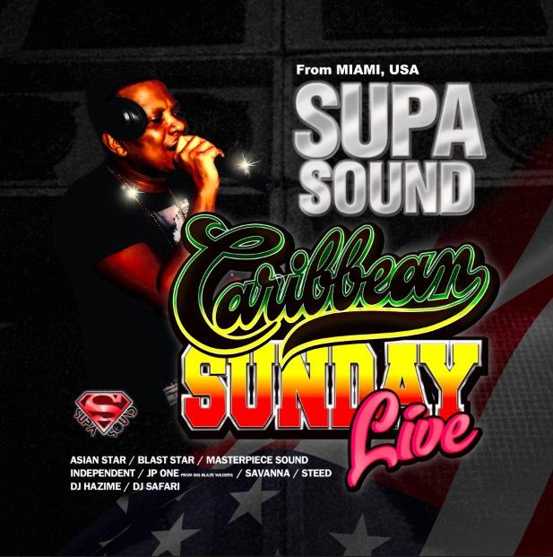 SUPA SOUND / CARIBBEAN SUNDAY LIVE no.1 (SUPA SOUND from MIAMI,USA)