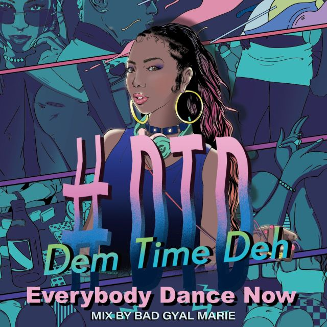 BAD GYAL MARIE / #DTD -Dem Time Deh- 90s-2000Mix -Everybody Dance Now-