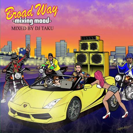 DJ TAKU from EMPEROR / BROAD WAY -Mixing Mood-