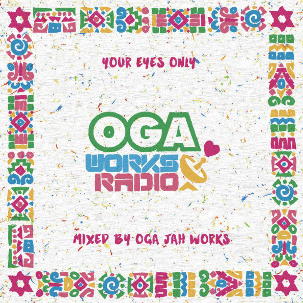 OGA from JAH WORKS / OGA WORKS RADIO MIX vol.11 -YOUR EYES ONLY EPISODE II-