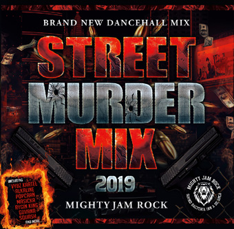 MIGHTY JAM ROCK / STREET MURDER MIX 2019