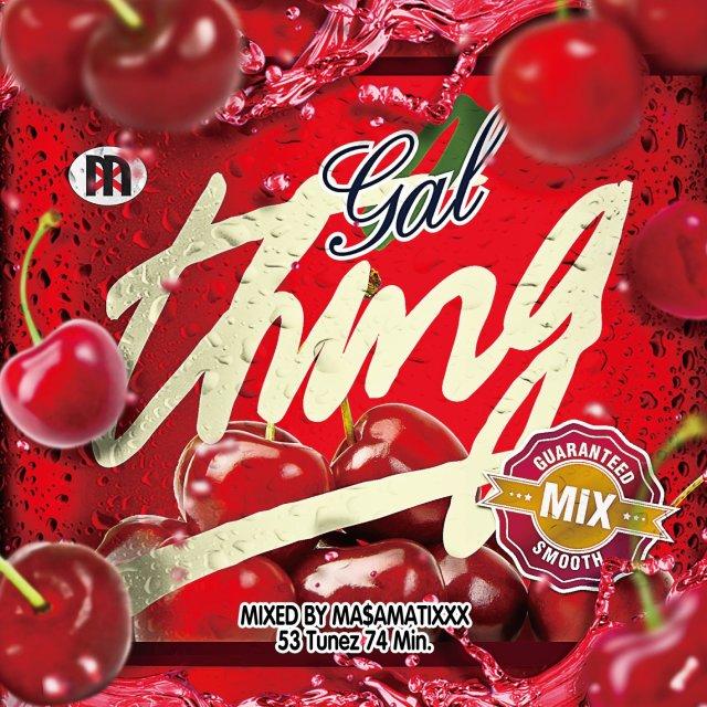 DJ MA$AMATIXXX / Gal Thing vol.9