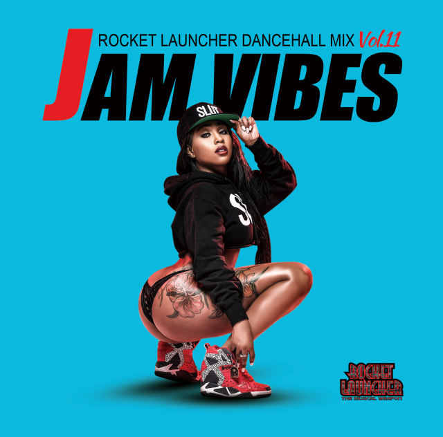ROCKET LAUNCHER / JAM VIBES vol.11