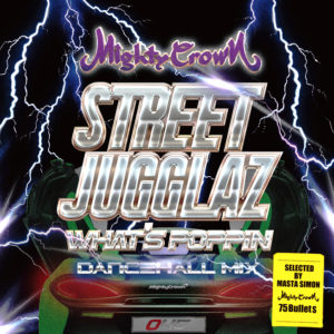 MIGHTY CROWN / STREET JUGGLAZ-What's Poppin Dancehall Mix-