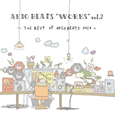 "AKIO BEATS / AKIO BEATS ""WORKS"" vol.2  ~THE BEST OF AKIO BEATS MIX~(2CD)"