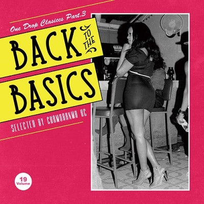 CHOMORANMA SOUND / BACK TO THE BASICS Vol.19 -ONE DROP CLASSICS- Part.3