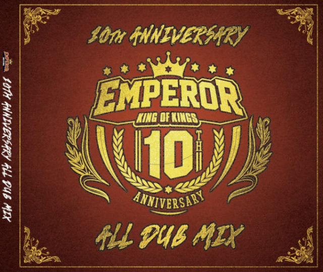 EMPEROR/EMPEROR 10th Anniversary ALL DUB MIX