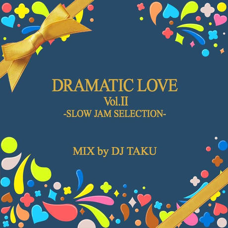 DJ TAKU from EMPEROR / DRAMATIC LOVE VOL.2