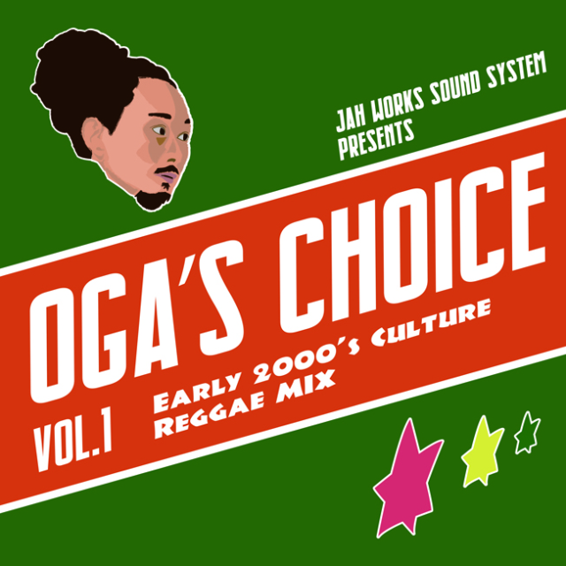 OGA from JAH WORKS / OGA's CHOICE -Early 2000's Culture Reggae MIX-