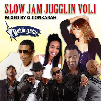 G-Conkarah of Guiding Star / SLOW JAM JUGGLIN VOL.1