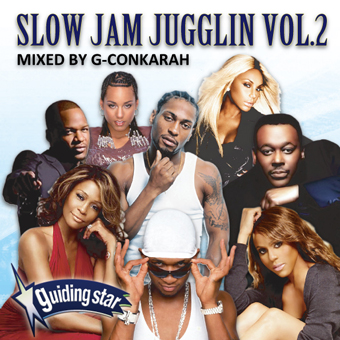 G-Conkarah of Guiding Star / SLOW JAM JUGGLIN VOL.2