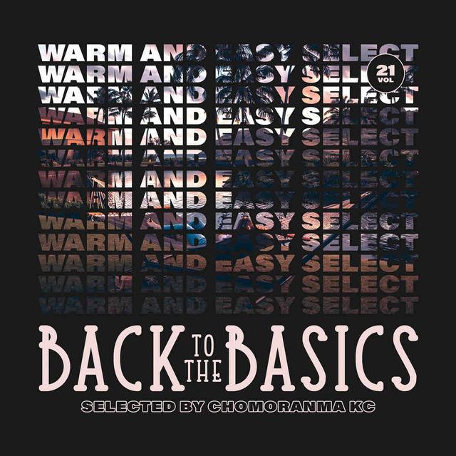 4月22日発売 CHOMORANMA SOUND / BACK TO THE BASICS Vol.21 -WARM AND EASY SELECTION-
