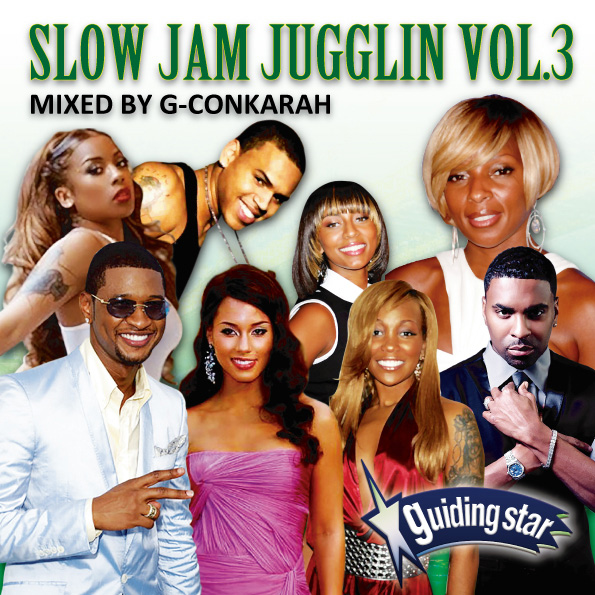 G-Conkarah of Guiding Star / SLOW JAM JUGGLIN VOL.3