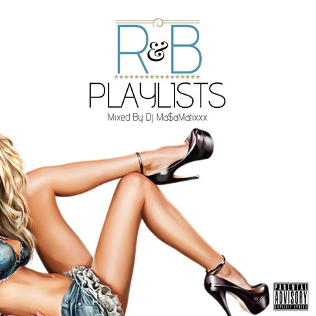 DJ Ma$aMaTixxx / R&B PlayLists vol.3