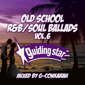 G-Conkarah of Guiding Star / OLD SCHOOL R&B SOUL BALLADS VOL.6