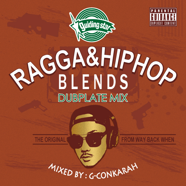 G-Conkarah of Guiding Star / RAGGA & HIPHOP BLENDINGS DUB PLATE MIX