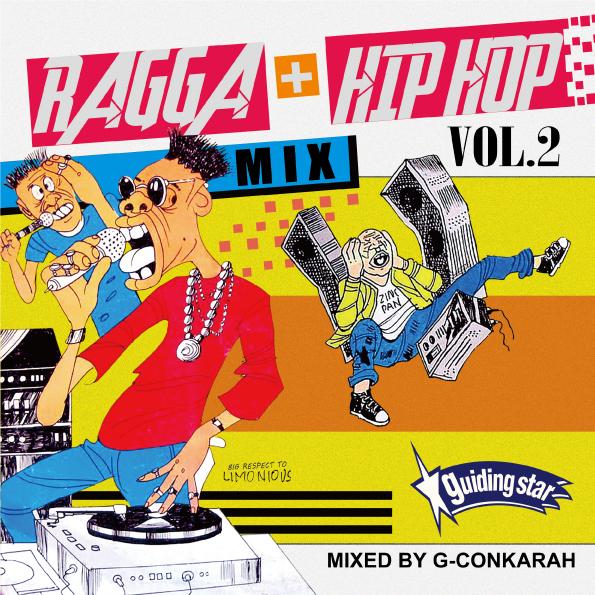 G-Conkarah Of Guiding Star / RAGGA+HIP HOP MIX VOL.2