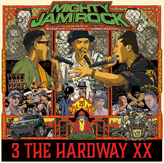 MIGHTY JAM ROCK(JUMBO MAATCH, TAKAFIN, BOXER KID) / 3 THE HARD WAY XX
