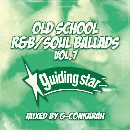 G-Conkarah Of Guiding Star / OLD SCHOOL R&B / SOUL BALLADS VOL.7