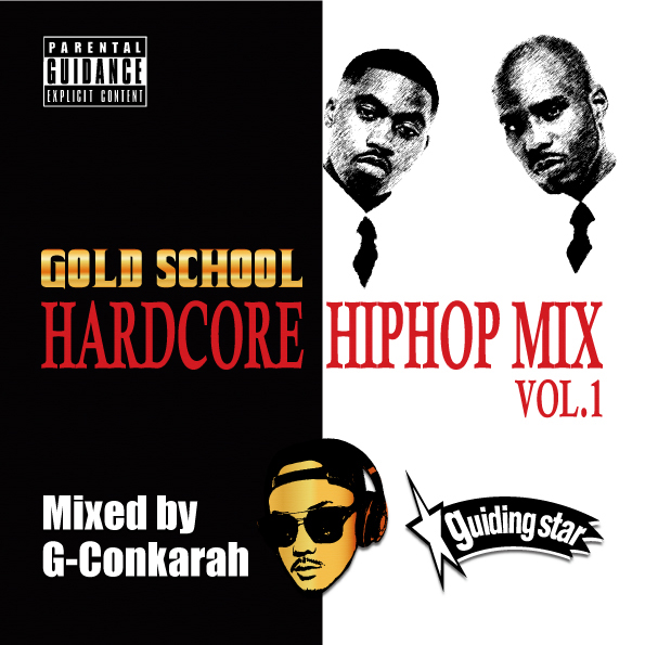 G-Conkarah Of Guiding Star / GOLD SCHOOL HARDCORE HIPHOP MIX VOL.1