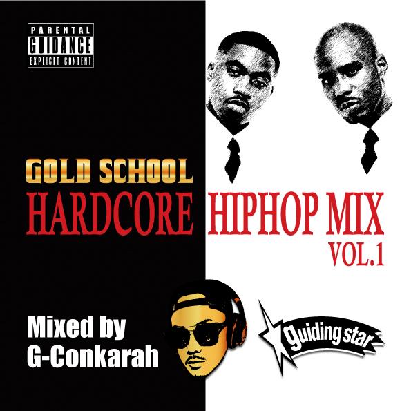 G-Conkarah Of Guiding Star / GOLD SCHOOL HARDCORE HIPHOP MIX VOL.1