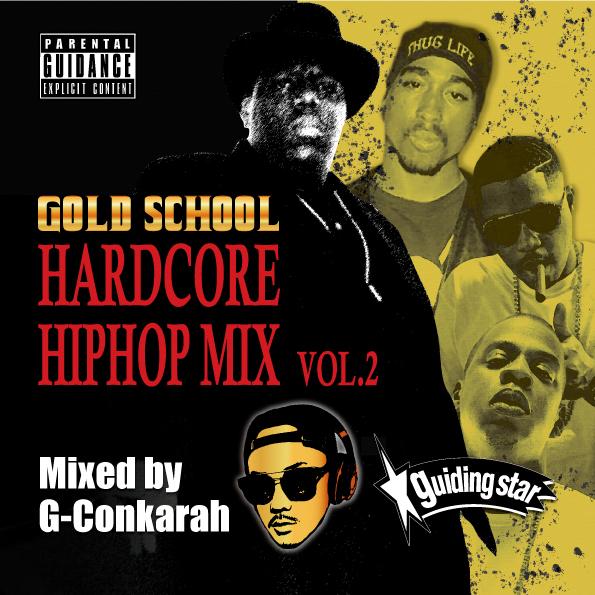 G-Conkarah Of Guiding Star / GOLD SCHOOL HARDCORE HIPHOP MIX VOL.2