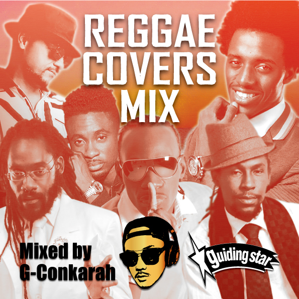 G-Conkarah Of Guiding Star / REGGAE COVERS MIX