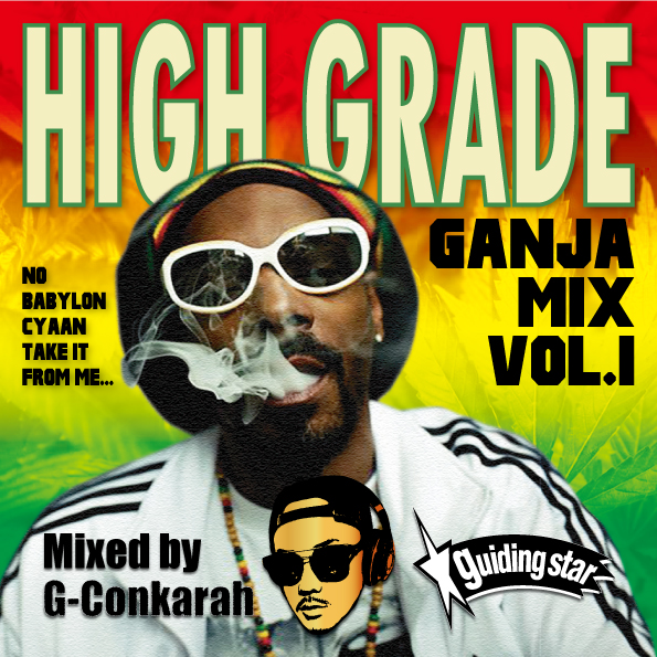 G-Conkarah Of Guiding Star / HIGH GRADE GANJA MIX VOL.1