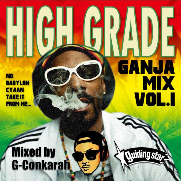 G-Conkarah Of Guiding Star / HIGH GRADE GANJA MIX VOL.1