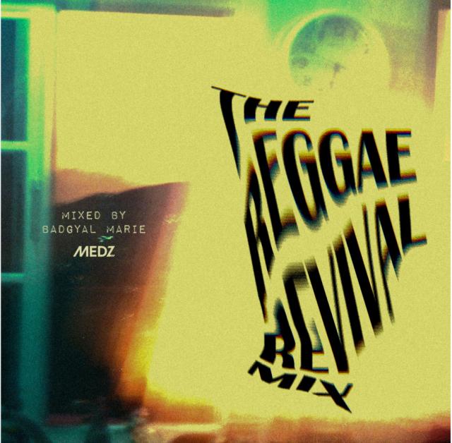 Badgyal Marie MEDZ / The Reggae Revival Mix
