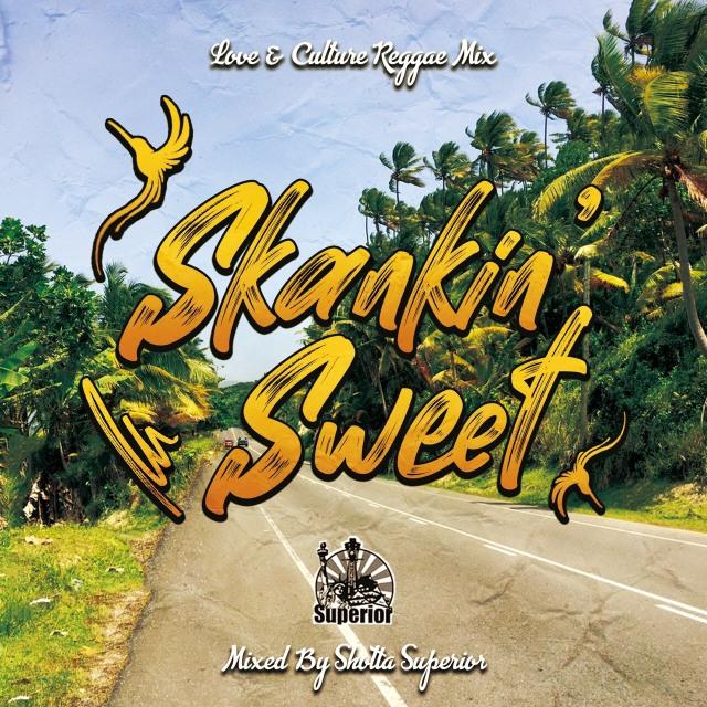 SHOTTA SUPERIOR / SKANKIN' SWEET