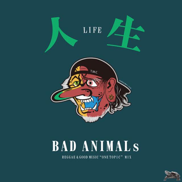 TURTLE MAN'S CLUB / BAD ANIMALs - ONE TOPIC MIX - 「人生」