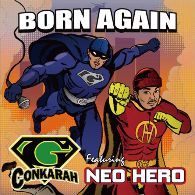 G-Conkarah / Born Again featuring Neo Hero