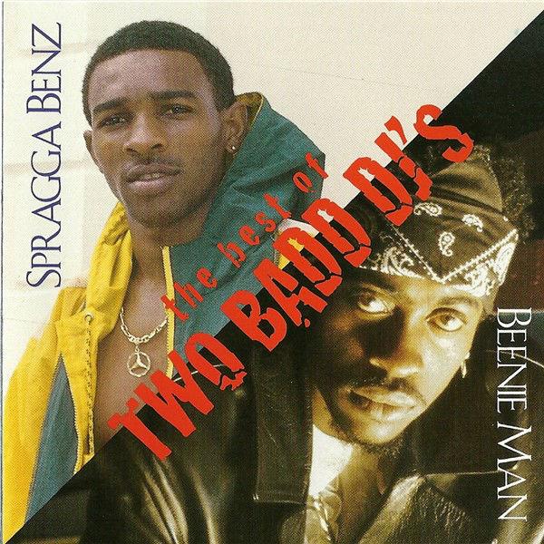 SPRAGGA BENZ、BEENIE MAN / THE BEST OF TWO BAD DJS
