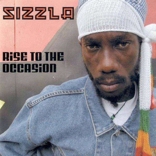 SIZZLA / RISE TO THE OCCASION