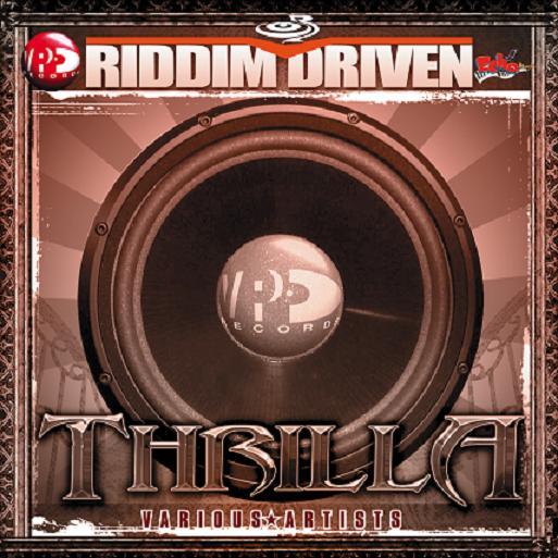 V.A. / RIDDIM DRIVEN -THRILLA-