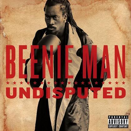 BEENIE MAN / UNDISPUTED
