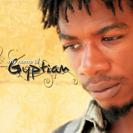 GYPTIAN / MY NAME IS GYPTIAN