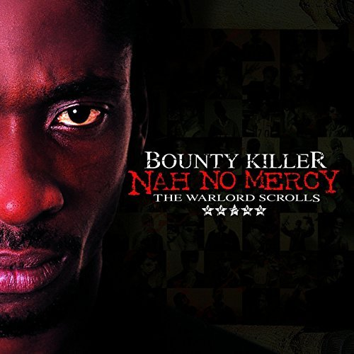 BOUNTY KILLER / NAH NO MERCY -THE WARLORD SCROLLS-