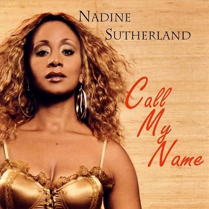 NADINE SUTHERLAND / CALL MY NAME