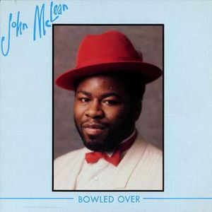 JOHN MCLEAN / BOWLED OVER