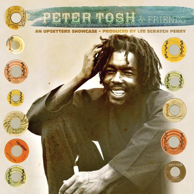 PETER TOSH & FRIENDS / AN UPSETTERS SHOWCASE