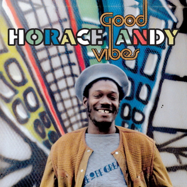 HORACE ANDY / Good Vibes