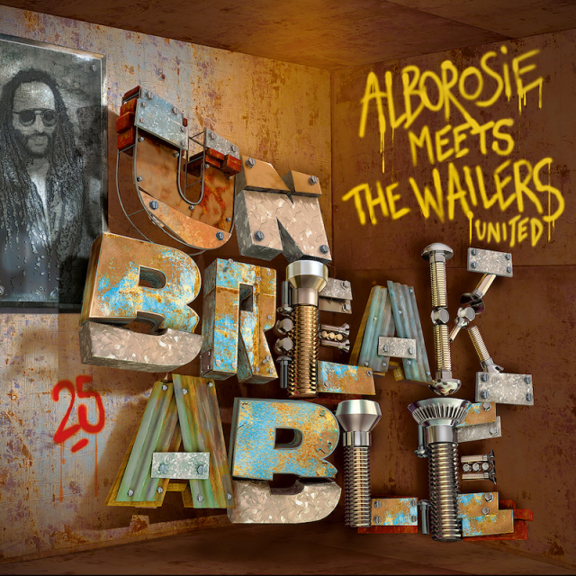 ALBOROSIE meets THE WAILERS UNITED / UNBREAKABLE