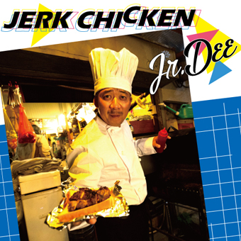 Jr.DEE / JERK CHICKEN (7インチレコード)