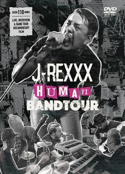 """J-REXXX / J-REXXX """"HUMAN"""" BAND TOUR"""