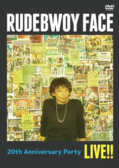 RUDEBWOY FACE / 20th ANNIVERSARY PARTY LIVE!! (DVD)
