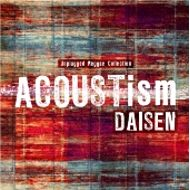 DAISEN / ACOUSTism