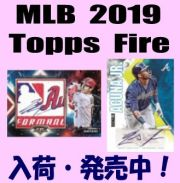 MLB 2019 Topps Fire Baseball Box
